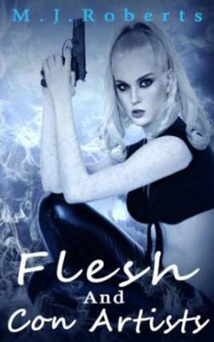 Flesh and Con Artists (Book 6 in Flesh Series)