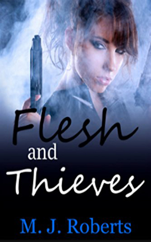 Flesh and Theives-MJ Roberts