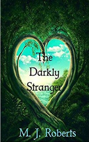 The Darkly Stranger M.J Roberts